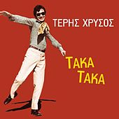 Taka Taka by Teris Chrysos (Τέρης Χρυσός)