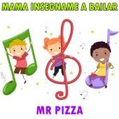 Mama insegname a bailar von Mr.Pizza