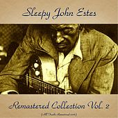 Remastered Collection, Vol. 2 (All Tracks Remastered 2016) by Sleepy John Estes