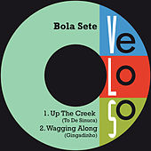 Up the Creek / Wagging Along de Bola Sete