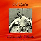Demasiado Caliente (Remastered 2016) by Cal Tjader