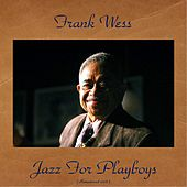 Jazz for Playboys (Remastered 2016) by Frank Wess
