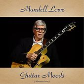 Guitar Moods (Remastered 2016) by Mundell Lowe
