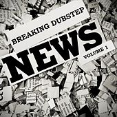 Breaking Dubstep News, Vol. 1 by Various Artists