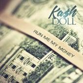 Run Me My Money de Kash Doll