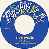 Rockhouse / That´s a Pretty Good Love by Big Maybelle