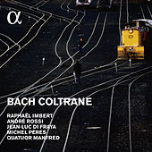 Bach Coltrane (Alpha Collection) by Various Artists