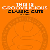 This Is Groovilicious Classic Cuts, Vol. 1 by Various Artists