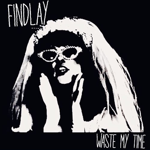 Waste My Time de Findlay