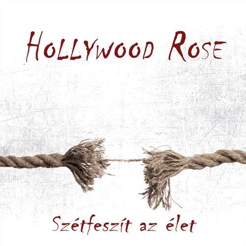 Szétfeszít az élet by Hollywood Rose
