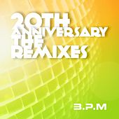 The 20th Anniversary the Remixes von B.P.M