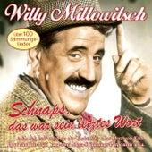 Schnaps, das war sein letztes Wort von Willy Millowitsch