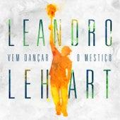 Vem Dançar o Mestiço de Leandro Lehart