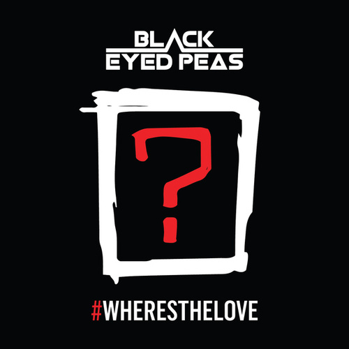 #Wheresthelove de Black Eyed Peas