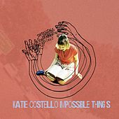 Impossible Things - EP by Katie Costello