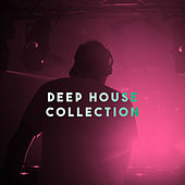 Deep House Collection by Various Artists
