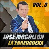La Enredadera, Vol. 3 de Jose Mogollon