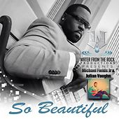 So Beautiful (feat. Julian Vaughn) di Michael Fields Jr.