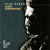 Gubaidulina: Oleg Kagan Edition, Vol. XXXI by Oleg Kagan