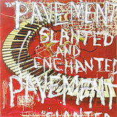 Slanted & Enchanted by Pavement