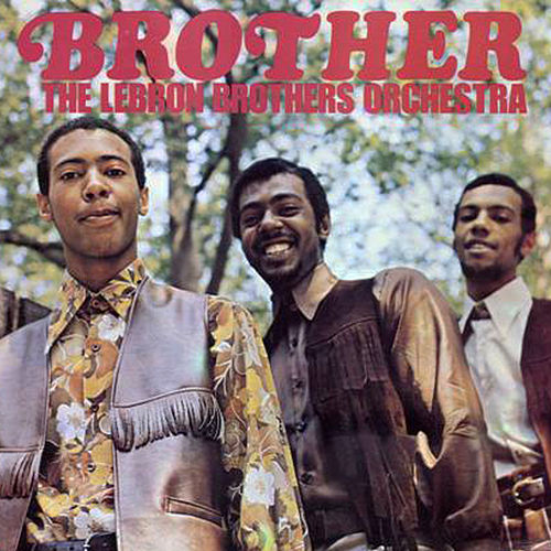 95015795a44 Brother  Mundo Digital USA  by The Lebron Brothers Orchestra