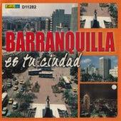 Barranquilla Es Tu Ciudad by Various Artists