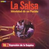 La Salsa, Identidad de un Pueblo - Vol. 2 Expresión de la Esquina de Various Artists