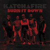 Burn It Down - single by Katchafire