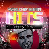 World of Super Hits de Johnny Horton