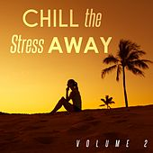 Chill the Stress Away, Vol. 2 by Various Artists