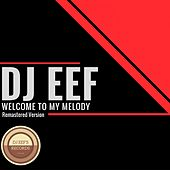 Welcome to My Melody (Remastered Version) de DJ Eef