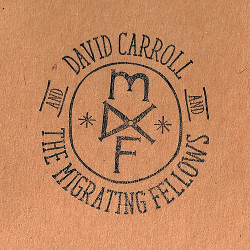 David Carroll & The Migrating Fellows by David Carroll