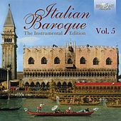 Italian Baroque: The Instrumental Edition Vol. 5 by Various Artists