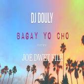 Bagay Yo Cho by DJ Douly