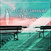 Relaxing Classical Music – Music for Relaxation, Classical Sounds After Work, Music for Soul, Anti – Stress Music, Beethoven, Mozart, Bach by Relaxation Therapy Music Universe