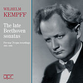 Beethoven: The Late Sonatas – Pre-war 78 RPM Recordings von Wilhelm Kempff