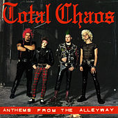 Anthems From The Alleyway von Total Chaos