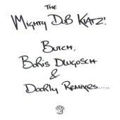 Let the Drums Speak / Just Another Groove (Butch, Boris Dlugosch & Doorly Remixes) de Mighty Dub Katz