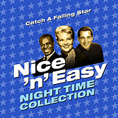 Catch a Falling Star - Nice 'N' Easy (Night Time Collection) by Various Artists