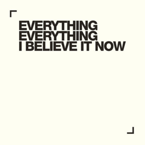 I Believe It Now by Everything Everything
