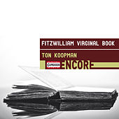 Fitzwilliam Virginal Book von Ton Koopman