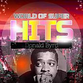 World of Super Hits by Donald Byrd