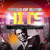 World of Super Hits by Freddie Hubbard