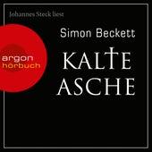 Kalte Asche (Ungekürzte Lesung) von Simon Beckett