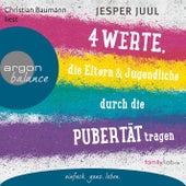 Vier Werte, die Eltern und Jugendliche durch die Pubertät tragen (Erweiterte Lesefassung) von Jesper Juul