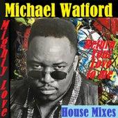 Mighty Love von Michael Watford