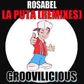 La Puta (Remixes) by Rosabel