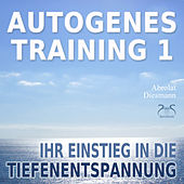 Autogenes Training 1 - Ihr Einstieg in die Tiefenentspannung von Various Artists