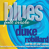 Blues Full Circle by Duke Robillard
