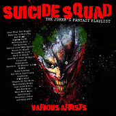 Suicide Squad - The Joker's Fantasy Playlist de Various Artists